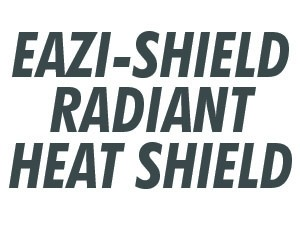 Eazi-Shield Radiant Heat Shield